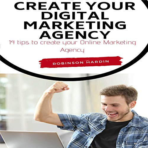 Create Your Digital Marketing Agency - 14 Tips to Create Your Online Marketing Agency Titelbild