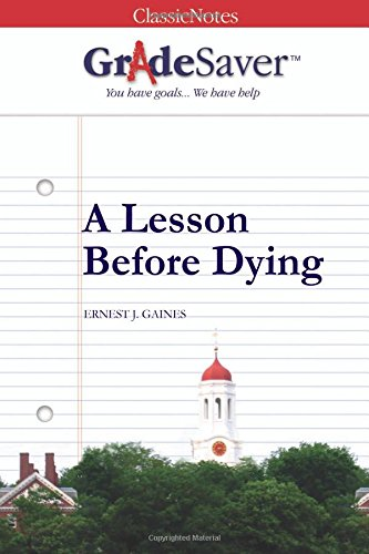 GradeSaver(TM) ClassicNotes: A Lesson Before Dying