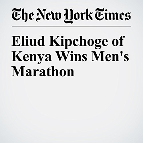 Eliud Kipchoge of Kenya Wins Men's Marathon audiobook cover art