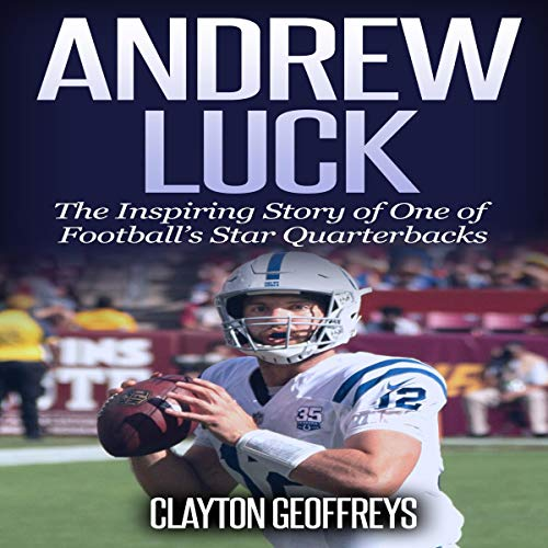 Andrew Luck Audiobook By Clayton Geoffreys cover art