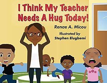 I Think My Teacher Needs A Hug Today