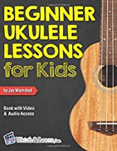 Beginner Ukulele Lessons for Kids Book: with Online Video and Audio Access