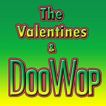 The Valentines & Doo Wop