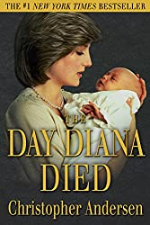 Image: The Day Diana Died | Kindle Edition | by Christopher Andersen (Author). Publication Date: June 28, 2017