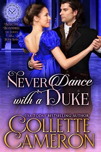 Nunca bailes con un Duque (Serie Canallas Seductores 7) de Collette Cameron