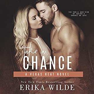 Take a Chance     Vegas Heat Novel, Volume 2              By:                                                                                                                                 Erika Wilde                               Narrated by:                                                                                                                                 Lia Langola                      Length: 9 hrs and 50 mins     Not rated yet     Overall 0.0