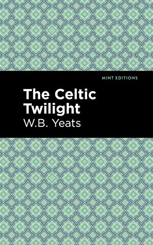 The Celtic Twilight (Mint Editions)