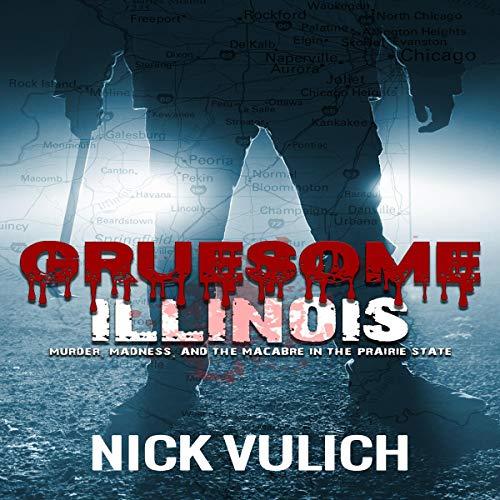 Gruesome Illinois audiobook cover art