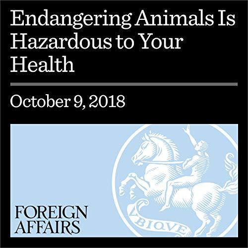 Endangering Animals Is Hazardous to Your Health cover art