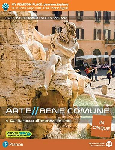 Arte bene comune. Dalla preistoria all'arte paleocristiana. Per le Scuole superiori. Con e-book. Con espansione online (Vol. 4)