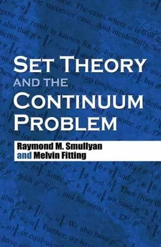 Compare Textbook Prices for Set Theory and the Continuum Problem Dover Books on Mathematics Revised Edition ISBN 0800759474844 by Smullyan, Raymond M.,Fitting, Melvin