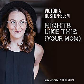 Nights Like This (Your Mom)