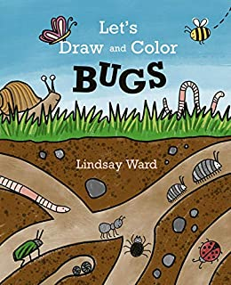 Let's Draw and Color: BUGS by [Lindsay Ward]