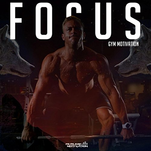 Focus: Gym Motivation