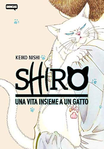 Shiro. Una vita insieme a un gatto