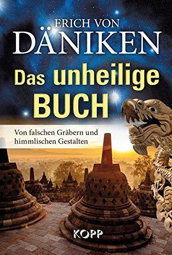 Das unheilige Buch: Von falschen Gräbern und himmlischen Gestalten