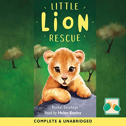Little Lion Rescue                   By:                                                                                                                                 Rachel Delahaye                               Narrated by:                                                                                                                                 Helen Keeley                      Length: 1 hr and 26 mins     Not rated yet     Overall 0.0
