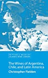 The Wines of Argentina, Chile and Latin America (Classic Wine Library) (English Edition)