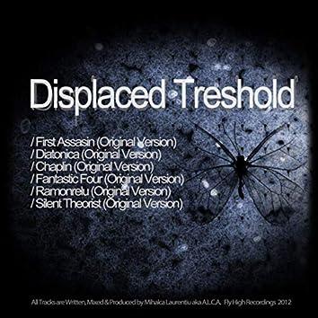 Displaced Treshold