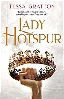 Lady Hotspur: 2020's new LGBTQ fantasy classic by [Tessa Gratton]