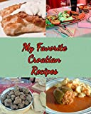 My Favorite Croatian Recipes: My Very Own Favorite Recipes That I Love the Most