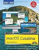 macOS 10.15 Catalina Bild für Bild - die Anleitung in Bilder - ideal für Einsteiger und Umsteiger: für alle MAC - Modelle geeignet - Philip Kiefer