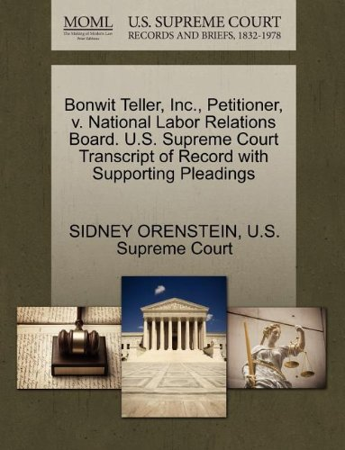 Bonwit Teller, Inc., Petitioner, V. National Labor Relations Board. U.S. Supreme Court Transcript of Record with Supporting Pleadings