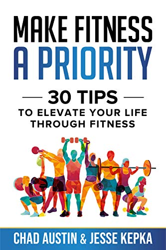 Make Fitness A Priority by Chad Austin & Jesse Kepka ebook deal