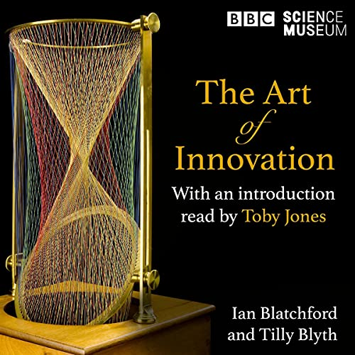 Art of Innovation: How Art and Science Have Inspired Each Other, a Radio 4 and The Science Museum Collaboration