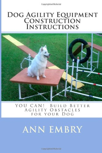 Dog Agility Equipment Construction Instructions:...