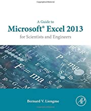 A Guide to Microsoft Excel 2013 for Scientists and Engineers by Bernard V. Liengme (23-Mar-2015) Paperback