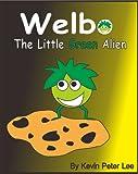 Welbo The Little Green Alien (Welbo Series Book 1) (English Edition)