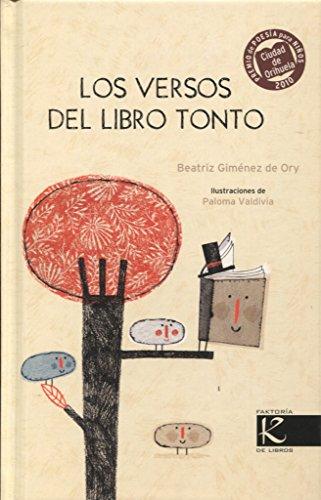 Los versos del libro tonto: III Premio Ciudad de Orihuela de Poesía para niño-as 2010