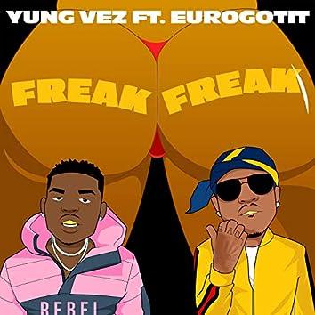 Freak Freak (feat. Eurogotit)