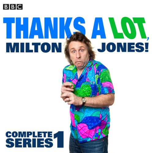 Thanks a Lot, Milton Jones! audiobook cover art