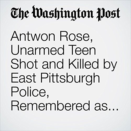 Antwon Rose, Unarmed Teen Shot and Killed by East Pittsburgh Police, Remembered as 'a True Joy' copertina