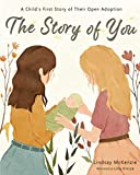 The Story of You: A Child's First Story of Their Open Adoption