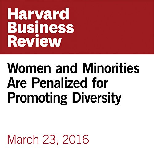 Women and Minorities Are Penalized for Promoting Diversity audiobook cover art