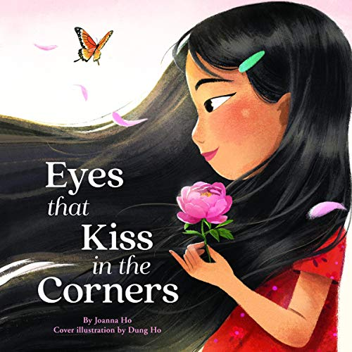 Eyes that kiss in the corners by Joanna Ho ; illustrated by Dung Ho. cover