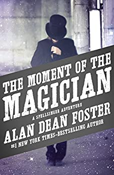 The Moment of the Magician (The Spellsinger Adventures Book 4) by [Alan Dean Foster]