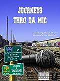 Journey's Thru Da Mic