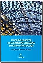 Dimensionamento de Elementos e Ligações em Estrututuras de Aço