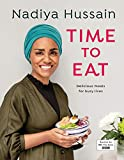 Nadiya Hussain – Time to Eat: Delicious meals for busy lives