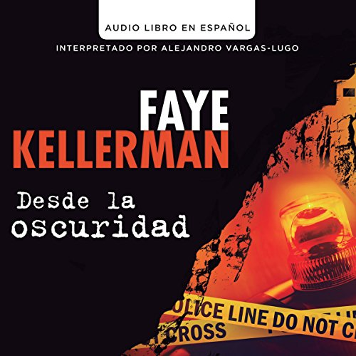 Desde la Oscuridad [Blindman's Bluff]                   By:                                                                                                                                 Faye Kellerman                               Narrated by:                                                                                                                                 Alejandro Vargas-Lugo                      Length: 12 hrs and 34 mins     Not rated yet     Overall 0.0