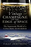 Vintage Champagne on the Edge: The Supersonic World of a Concorde Stewardess (English Edition)