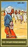 Karl May: Die Sklavenkaravane