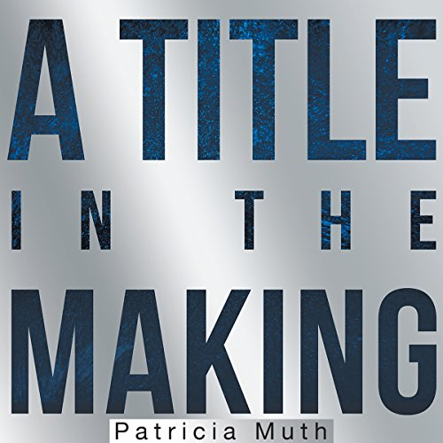 A Title in the Making audiobook cover art