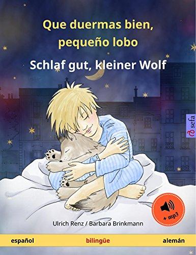 Que duermas bien, pequeño lobo – Schlaf gut, kleiner Wolf (español – alemán): Libro infantil bilingüe, con audiolibro (Sefa Libros ilustrados en dos idiomas)