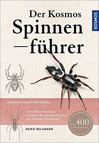 Der Kosmos Spinnenführer: Über 400 Arten Europas