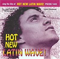 Sing The Hits Of Hot New Latin Wave! (Karaoke) (2011-04-12)